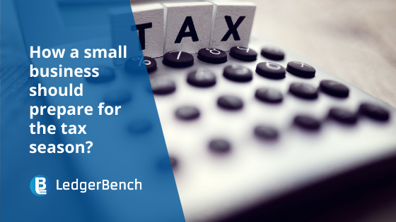 How a Small Business should Prepare for the Tax Season?