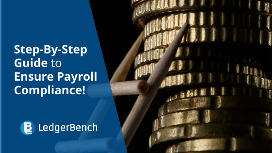 A Step-By-Step Guide to Ensure Payroll Compliance!
